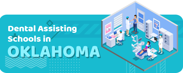 How to Become a Dental Assistant in Oklahoma