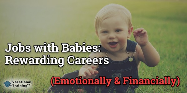 Jobs with Babies: Rewarding Careers (Emotionally & Financially)