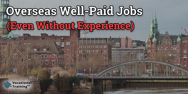 Overseas Well-Paid Jobs