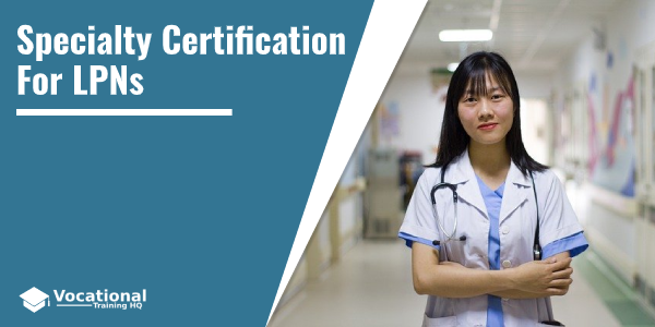 Specialty Certification for LPNs