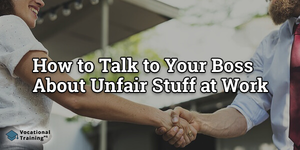 How to Talk to Your Boss About Unfair Stuff at Work