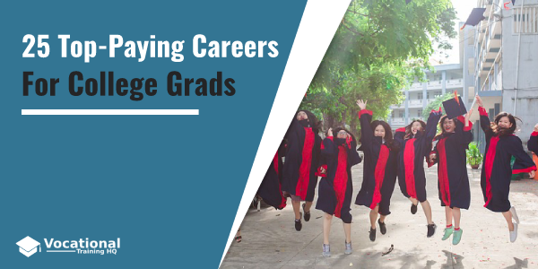 Top-Paying Careers For College Grads