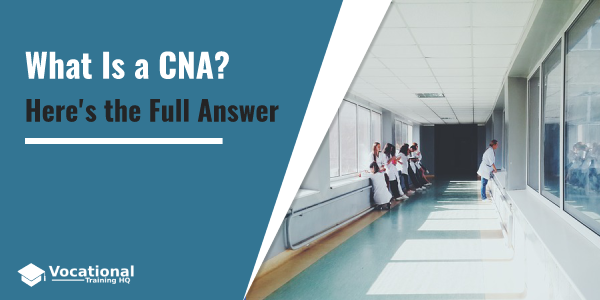 What Is a CNA?