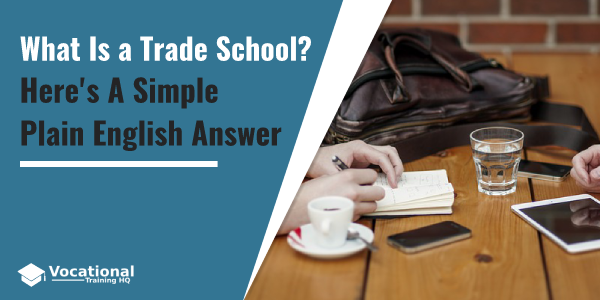 What Is a Trade School